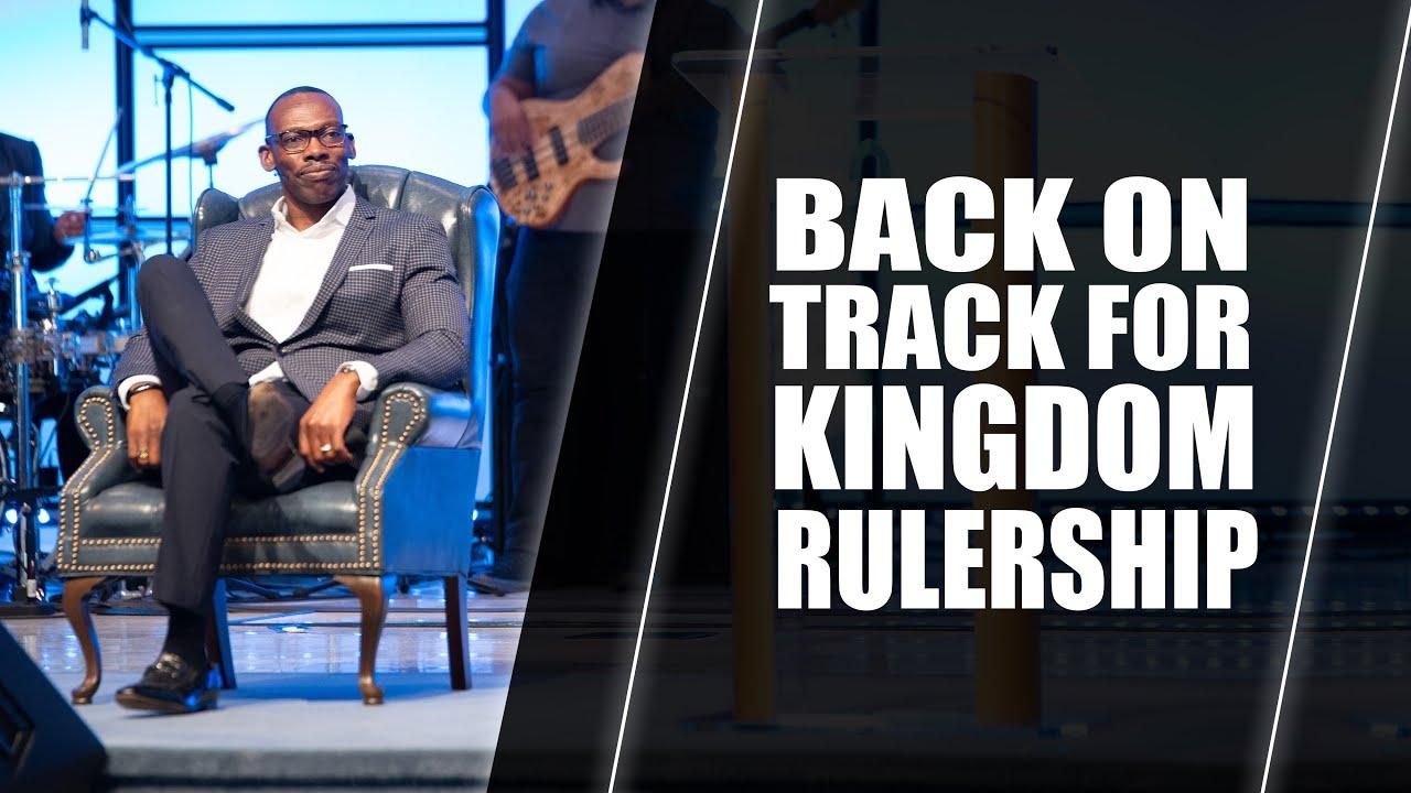Back On Track For Kingdom Rulership