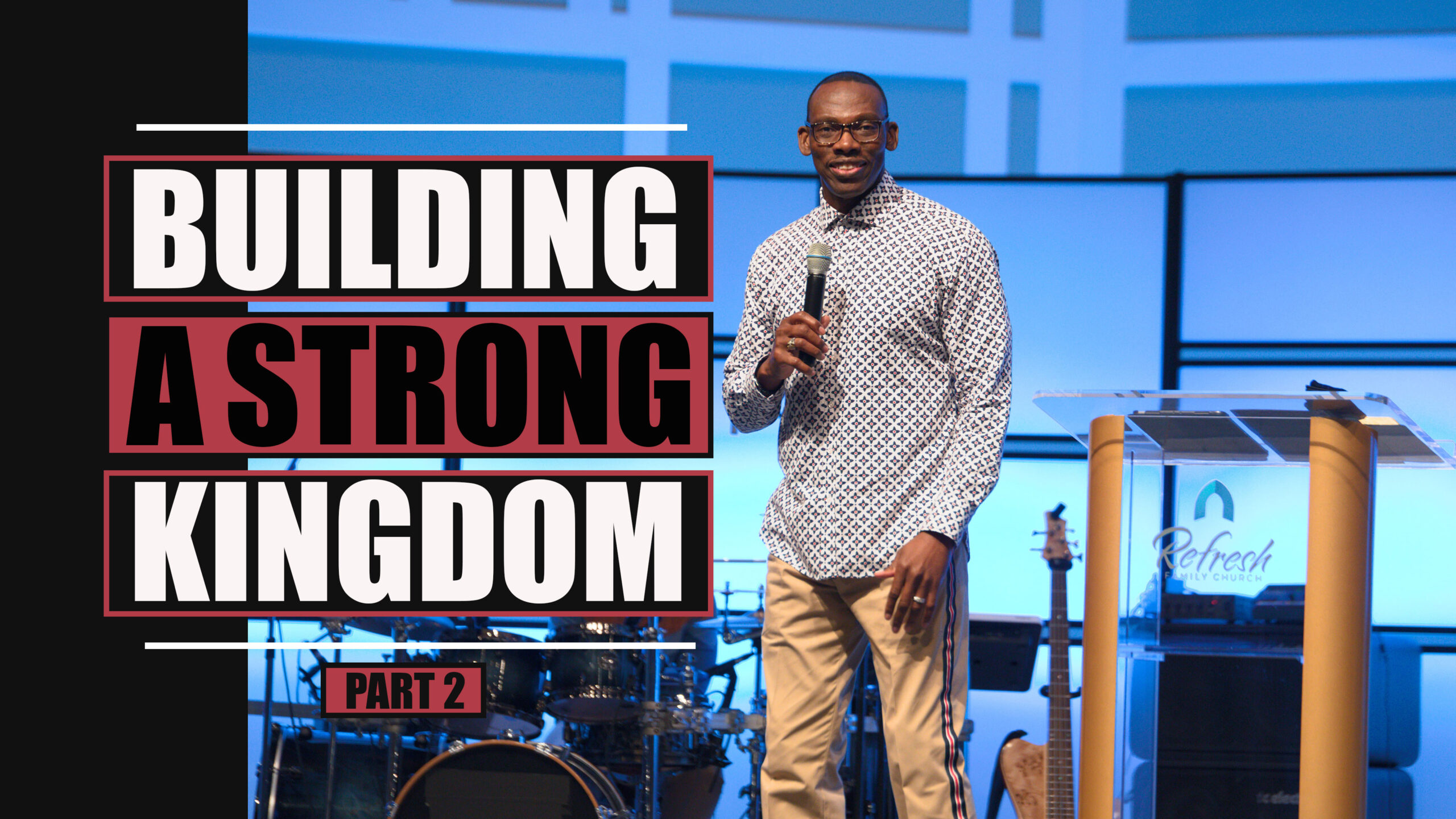 Building A Strong Kingdom Part 2