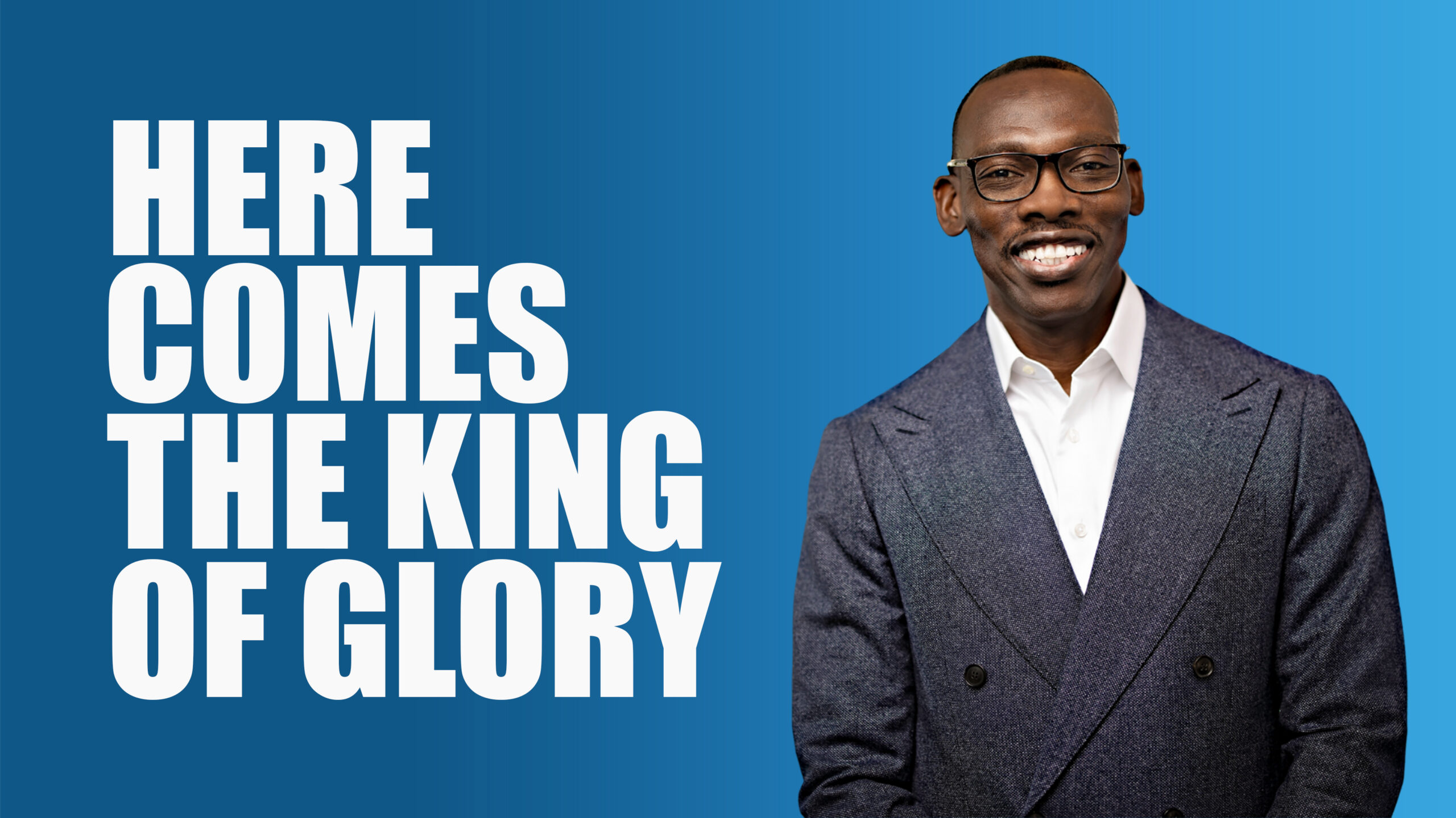 Here Comes The King Of Glory