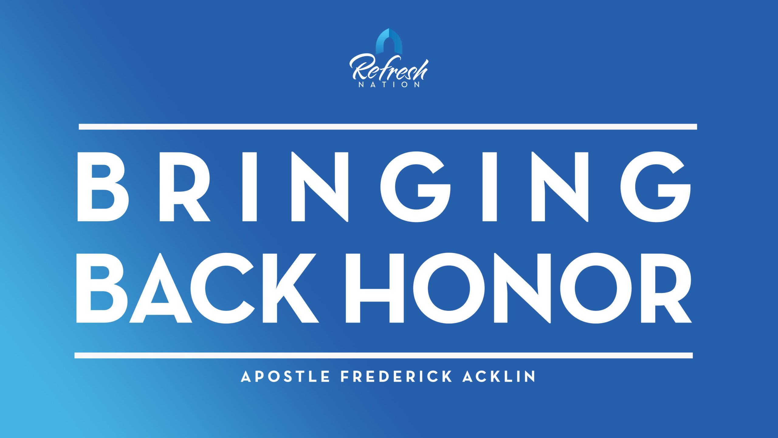 Bringing Back Honor – Apostle Frederick Acklin