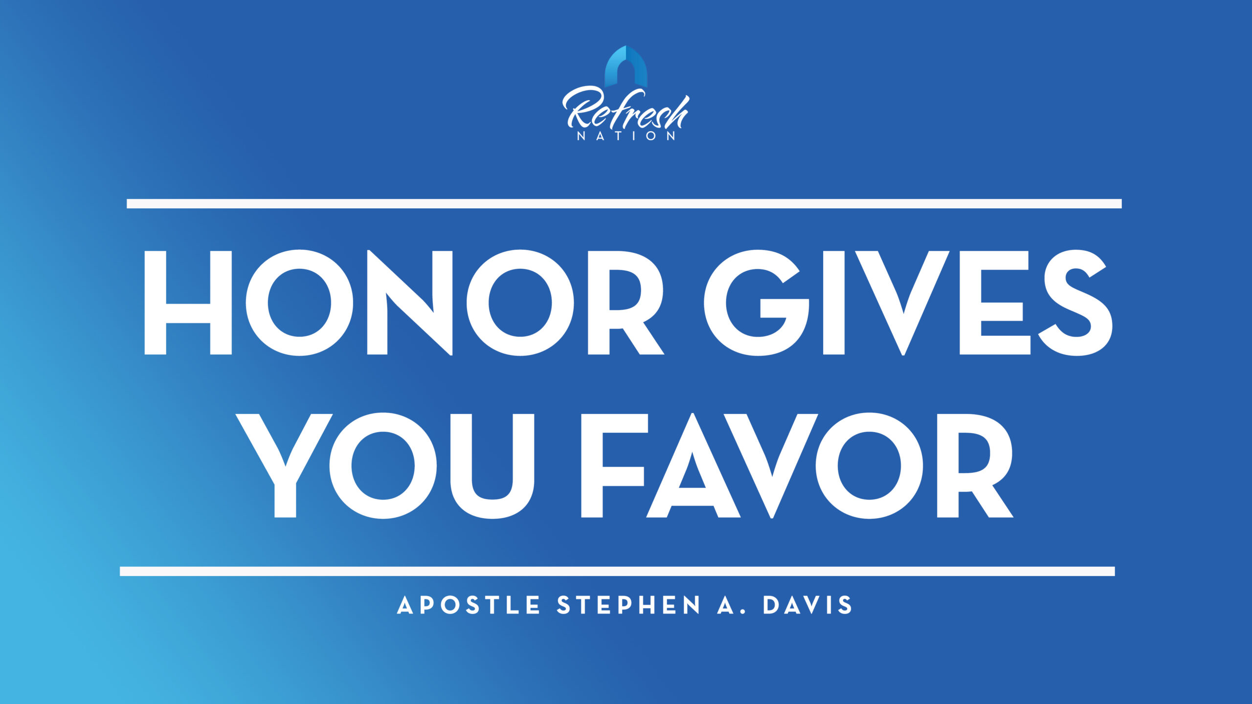 Honor Gives You Favor – Bishop Stephen A. Davis