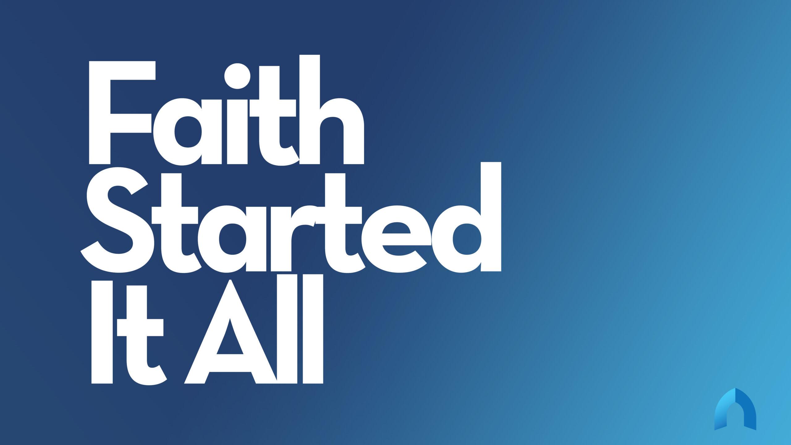 Faith Started It All – Bishop Stephen A. Davis